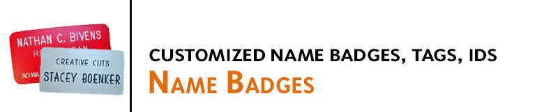 High quality, custom engraved name badges at competitive prices made for your business and employees. Crafted with your design.
