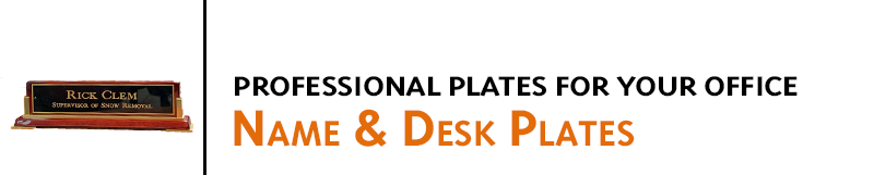 High quality desk and name plates with quick turn-around times. We offer a variety of finishes, type styles and holders to match most office decor.