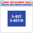 Indiana Stamp sells the complete line of Shiny brand products, including S-837 and S-837D replacement pads.